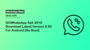 OGWhatsApp Apk 2018 Download Latest Version 6.70 For Android [No Root]