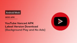 YouTube Vanced APK Latest Version Download [Background Play 🎥 and No Ads]