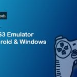 Best PS3 Emulator For Android & Windows [Latest 2018]