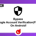 Bypass Google Account Verification(FRP) On Android Easily