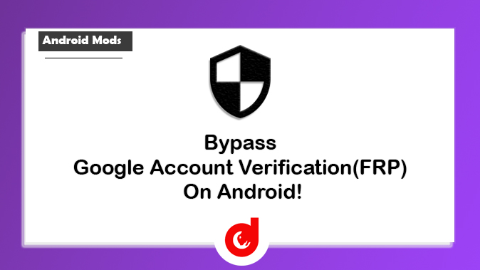 Bypass Google Account Verification On Android Easily