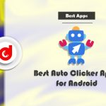 Best Auto Clicker Apps For Android [Supports Root & Non-Root]