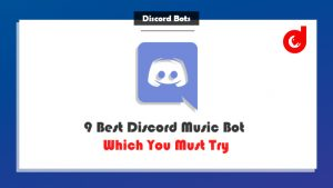 9 Best Discord Music Bot Which You Should Try in 2019