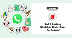 Best & Exciting WhatsApp Sticker Apps For Android