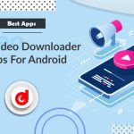 Best Video Downloader Apps For Android